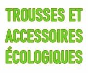 Trousses et accessoires éco